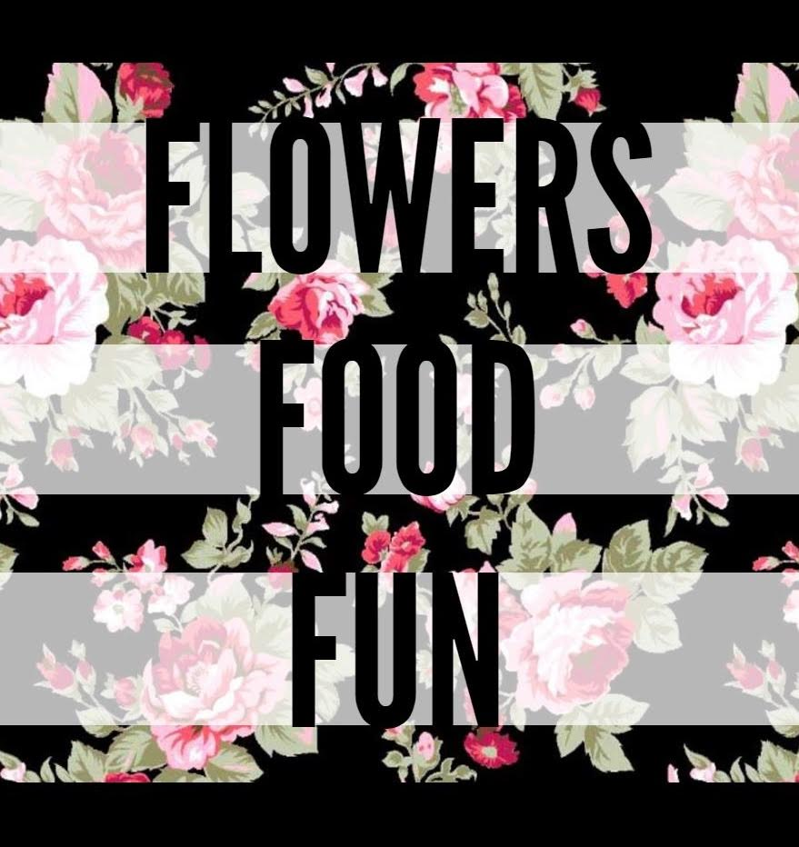 Flowers Food Fun